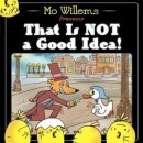 Another great Mo Willems picture book that has quite the twist at the end. That is NOT a Good Idea! is quite entertaining as the sneaky fox lures the goose into the deep dark woods and welcomes her into his house for some soup. The chicks tried to warn them...